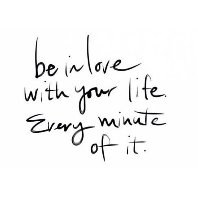 Be In Love With Your Life Every Minute Of It Ann De Hondt